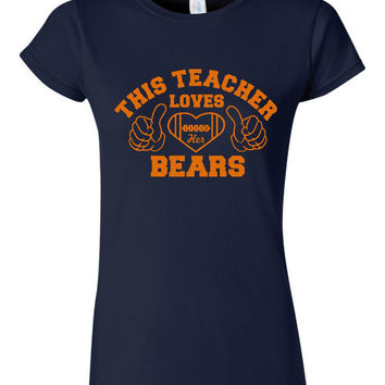 This Teacher loves the BEARS Chicago Football T Shirt Gift ideas for Teachers Fun mothers day Chicago Bears fan T Shirt Mens womens style