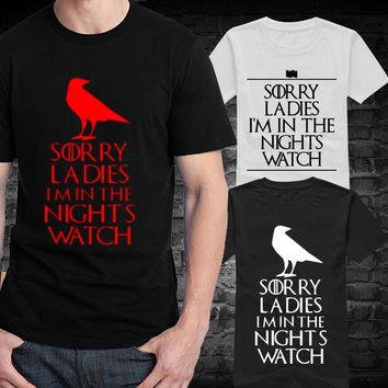 Sorry Ladies I'm In The Nights Watch Game Of Thrones T-Shirt