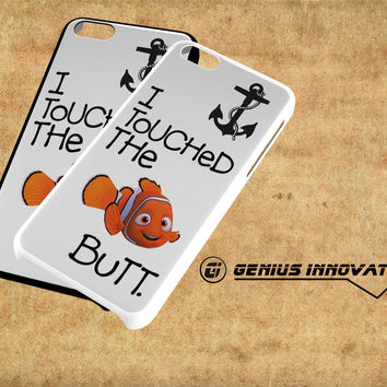 Finding Nemo I Touched The Butt Quote Samsung Galaxy S3 S4 S5 Note 3 , iPhone 4(S) 5(S) 5c 6 Plus , iPod 4 5 case
