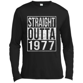 Straight Outta 1977 Funny 40th Birthday T-Shirt Long Sleeve Moisture Absorbing Shirt