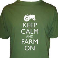 Keep Calm and Farm on Shirt - Farming Shirt - Mens Organic Shirt - Keep Calm and Carry On - Gift Friendly