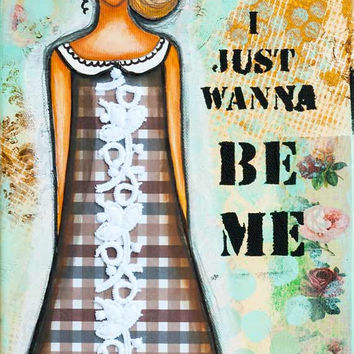 "Inspirational art,  ""Wanna be me"", Mixed Media Painting, Meaningful Quotes, Mixed Media Art, Girls Room Art, Giclée Fine Art Print 8"" x 20"""