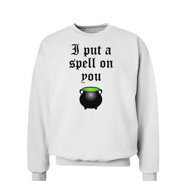I Put A Spell On You Witches Cauldron Halloween Sweatshirt