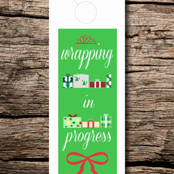 Wrapping in Progress - Holiday Door Hanger -printable jpg file