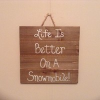 Snowmobile Sign, Gift For Snowmobilers, Life Is Better On A Snowmobile Rustic Wood Pallet Art, Wood Sign Snowmobile Gift For Him Or Her