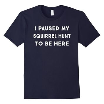 Funny Squirrel Hunting Hunter Hunt T Shirt - Season Gift