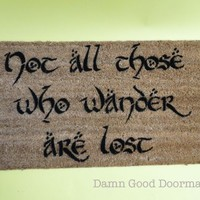 LOTR Tolkien - not all those who wander are lost- doormat