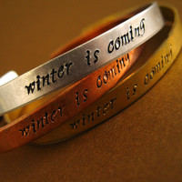 Game of Thrones Bracelet -Winter is Coming -Hand Stamped Cuff Bracelet