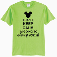 I Can't Keep Calm I'm Going To Disney World - Adult T-Shirt