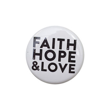 Faith Hope + Love White Button