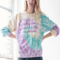 Jac Vanek Just Cause Im Awake Sweatshirt