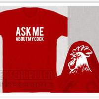 Ask Me About My Cock Shirt Funny Mens Shirt