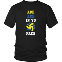 Volleyball T Shirt - Ace ace in yo face