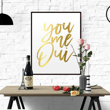 French Quote You Me Oui Art Print Love Typographic Print Real Gold Foil Art Print Wall Art Wedding Gift Anniversary Gift Gold Wedding Sign