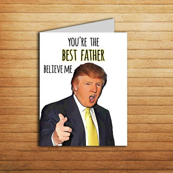 Donald Trump Fathers Day Card Printable Cards Fathers Day Gift You're the Best Father card Pop Culture Political Cards Funny Trump card