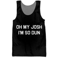 "Twenty One Pilots ""Oh My Josh, I'm So Dun"" Tank Top"