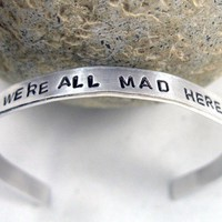 We're All Mad Here Alice in Wonderland Hand Stamped by foxwise