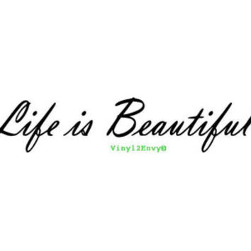 Life Is Beautiful - Vinyl Car Decal - Car Decals, Window Decal, Signage, Wall Decal, Custom Decal