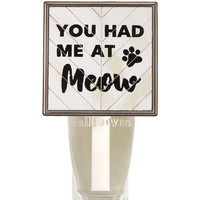YOU HAD ME AT MEOWWallflowers Fragrance Plug
