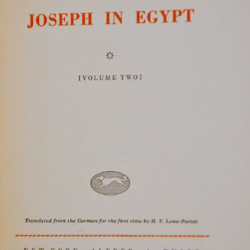 Joseph in Egypt Volume Two by Thomas Mann, 1938. Translated from the German by HT Lowe Porter