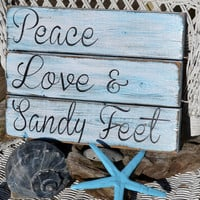 Perfect Beach Decor, Handpainted No Vinyl, Coastal Beach Art Quote, Wood Sign, Hand Painted, Reclaimed Wood, Peace, Love & Sandy Feet