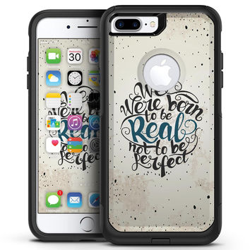 We Were Born to be Real V2 - iPhone 7 or 7 Plus Commuter Case Skin Kit