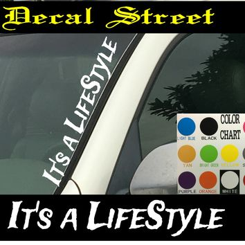 "It's a Lifestyle Vertical  Windshield  Die Cut Vinyl Decal Sticker 4"" x 22"""