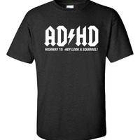 ADHD Highway To Hey Look A Squirrel Funny T-Shirt Tee Shirt T Mens Ladies Womens Funny Rock Geek Nerd band ADHD Metal mad labs pants ML-276