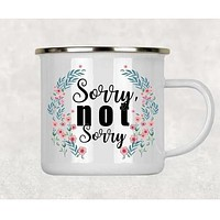 Sorry Not Sorry Enamel Coated Stainless Steel Camping Mug