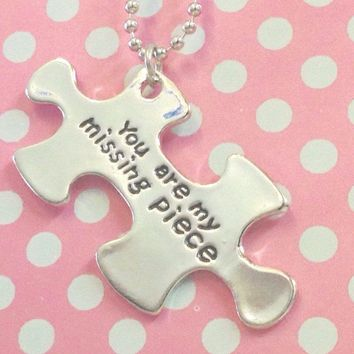 Puzzle Piece Necklace hand stamped You Are My Missing Piece