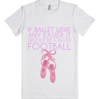 If Ballet Were Easier-Female White T-Shirt