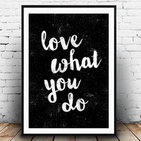 Love what you do,typography poster, wall art, inspirational quote, motivational art, wise words, scandinavian design, office decorm, modern