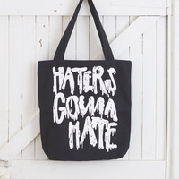 Haters Gonna Hate Tote