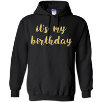 It's My Birthday Women, Teen, and Girls Shirt - Gold Letters t-shirt