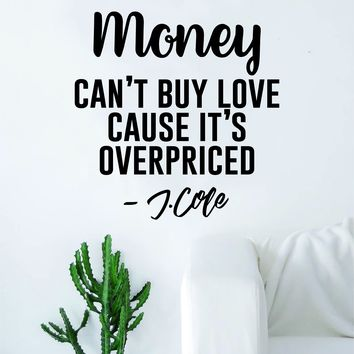 J Cole Money Can't Buy Love Quote Wall Decal Sticker Room Art Vinyl Rap Hip Hop Lyrics Music Cole World