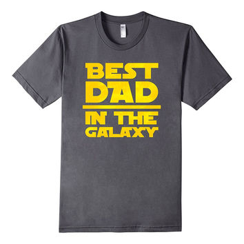 564b1ef20 Best Dad In The Galaxy Wars T-Shirt - Father's Day Star Gift