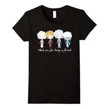 Animated Golden Girls Thank You for Being A Friend T-Shirt