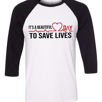 It's a Beautiful Day To Save Lives Grey's Anatomy Baseball Shirt
