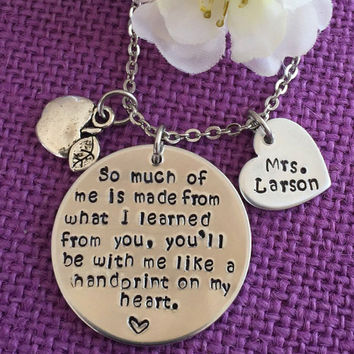 Teacher Necklace - Teacher Gift - Teacher Appreciation - Personalized Teacher Jewelry - So much of me is made from you - Custom Teacher