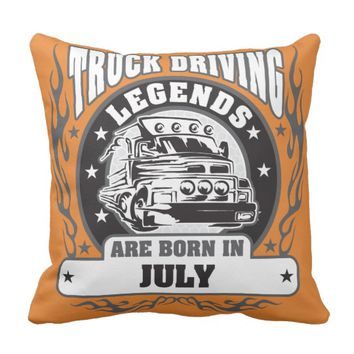 Truck Driving Legends Are Born In July Throw Pillow