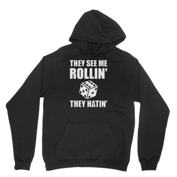 they see me rollin they hatin Unisex Hoodie