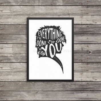 Labyrinth poster | Everything I've done I've done for you print| Jareth quote poster print | Silhouette Jareth Goblin King