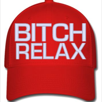 bitch relax embroidery hat - Flexfit Baseball Cap