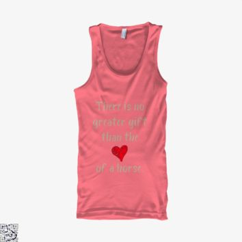 There Is No Greater Gift Than The Love Of A Horse, Horse Tank Top