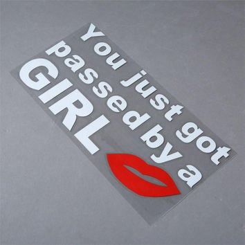 Car Styling Car Sticker You Just Got Passed by a Girl Funny Vinyl Decals for Car Window Body Letter Decors Motorcycle Stickers