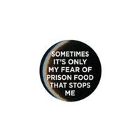 Fear Of Prison Food Pin