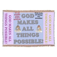God Makes All Things Possible! Throw Blanket
