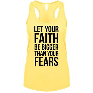 Let Your Faith Be Bigger Than Your Fears  Women's Tank