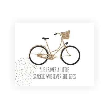 Bicycle Art Print, Faux Gold Glitter 'She Leaves A Little Sparkle...' 5x7  8X10 11x14 Quote, Girls Bedroom Art, Glitter Bike, Dorm Decor