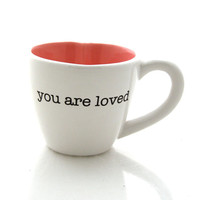 You are Loved teacup in white with heart shaped interior in pink